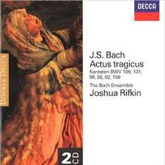 Bach - Actus Tragicus CD 1 (No. 2) - Joshua Rifkin,The Bach Ensemble