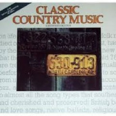 Classic Country Music Vol 1 (No. 1)