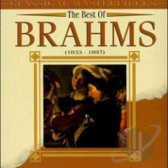 The Best Of Brahms - Classical Masterpieces
