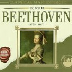 The Best Of Beethoven - Classical Masterpieces