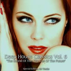 Deep House Classics, Vol. 6 - The Sound Of The City, the Sound Of The Future (No. 4)