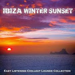 Ibiza Winter Sunset Easy Listening Chillout Lounge Collection From The White Island (No. 2)
