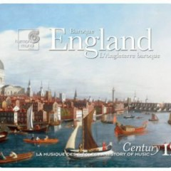 Harmonia Mundi's Century Collection - A History Of Music CD 12 - L'Angleterre Baroque (No. 2)