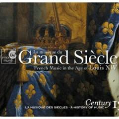 Harmonia Mundi's Century Collection - A History Of Music CD 13 - Grand Siècle (No. 1)