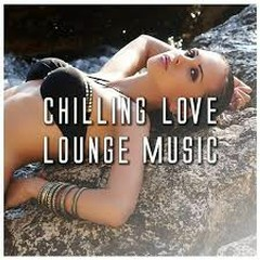 Chilling Love Lounge Music (No. 3)