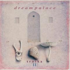 Troika II - Dream Palace