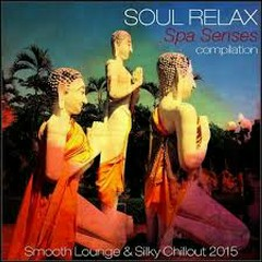 Soul Relax Compilation Spa Senses Compilation (No. 2)