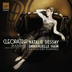 Handel - Cleopatra Arias From Giulio Cesare (No. 2) - Natalie Dessay