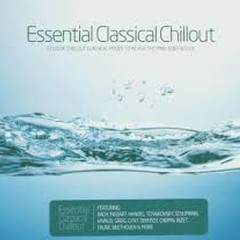 Vlad's Favorite Albums - Essential Classical Chillout CD 1