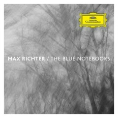 Vlad's Favorite Albums - The Blue Notebooks - Max Richter
