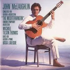 Concerto For Guitar & Orchestra The Mediterranean; Duos For Guitar & Piano - John McLaughlin,London Symphony Orchestra