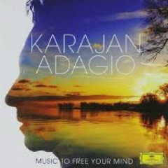 Karajan Adagio - Music To Free Your Mind  CD 1