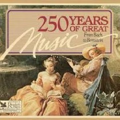 250 Years Of Great Music - From Bach To Bernstein CD 4 (No. 2)