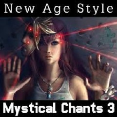 New Age Style - Mystical Chants 3 (No. 3)