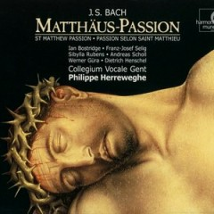 J.S.Bach - Matthäus Passion CD 1 (No. 1) - Philippe Herreweghe,Collegium Vocale Gent