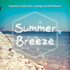 Summer Breeze Vol 1 Summer Chill Out Lounge And Chill House (No. 1)
