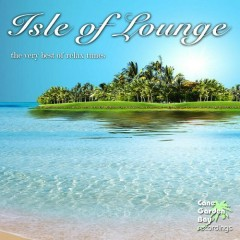 Isle Of Lounge - The Very Best Of Relax Tunes (No. 1)