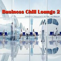 Business Chill Lounge 2 Finest Chillout Music Tto Relax (No. 1)