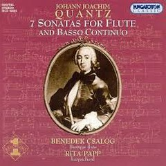 Johann Joachim Quantz - 7 Sonatas For Flute & Basso Continuo (No. 1) - Benedek Csalog