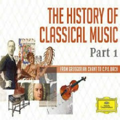 The History Of Classical Music Part 1 - From Greogorian Chant To C.P.E. Bach CD 1