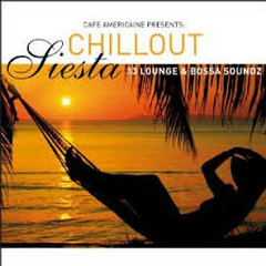 Cafe Americaine Presents Chillout Siesta - 33 Lounge & Bossa (No. 2)