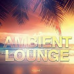 Ambient Lounge Vol 1 Calm Down And Relax (No. 1)
