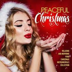 Peaceful Christmas Relaxing And Inspiring Pure Christmas Instrumentals Collection (No. 1)
