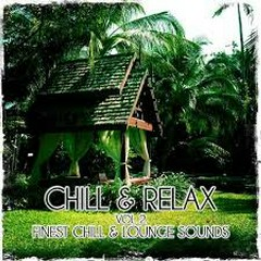 Chill And Relax Vol 2 Finest Chill And Lounge Sounds