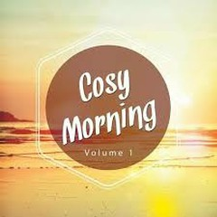 Cosy Morning Vol 1 Relax And Warm Chill Out Kick Start (No. 1)