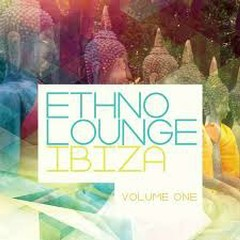 Ethno Lounge - Ibiza, Vol. 1 (No. 1)