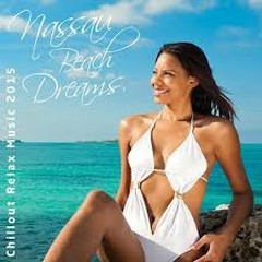 Nassau Beach Dreams Chillout Relax Music (No. 2)