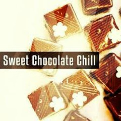 Sweet Chocolate Chill, Vol. 1 Relaxing Chill Out Tunes For Sweet Moments (No. 2)