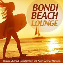 Bondi Beach Lounge - Relaxed Chill Out Tunes For Calm And Warm Summer Moments (No. 1)