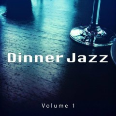 Dinner Jazz, Vol. 1 - Finest Relaxed Jazz And Lounge Tunes (No. 1)