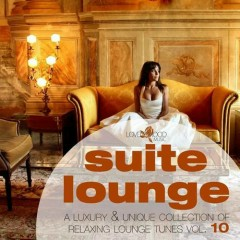 Suite Lounge 10 - A Collection Of Relaxing Lounge Tunes (No. 1)