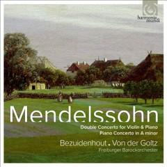 Mendelssohn - Double Concerto; Piano Concerto