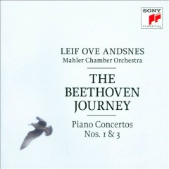 The Beethoven Journey - Piano Concertos Nos. 1 & 3 - Leif Ove Andsnes,Mahler Chamber Orchestra