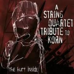 String Quartet Tribute To Korn - The Hurt Inside