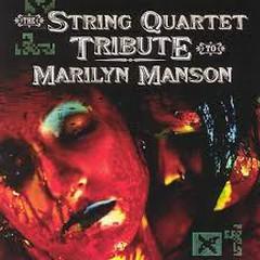 The String Quartet Tribute To Marilyn Manson