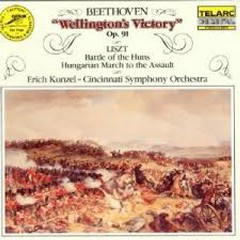 Beethoven - Wellington's Victory; Liszt - Battle Of The Huns etc - Erich Kunzel,Cincinnati Symphony Orchestra