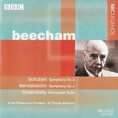 Schubert - Symphony No. 3; Mendelssohn - Symphony No. 4; Tchaikovsky - Nutcracker Suite - Thomas Beecham,Royal Philharmonic Orchestra