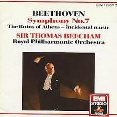 Beethoven - Symphony 7; Ruins Of Athens - Thomas Beecham,Royal Philharmonic Orchestra