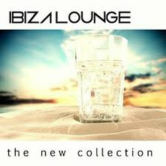 Ibiza Lounge The New Collection (No. 3)