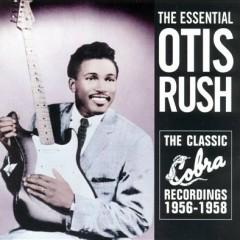 Essential Collection - The Classic Cobra Recordings 1956 - 1958 (No. 2) - Otis Rush