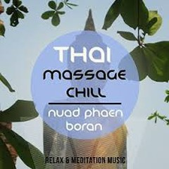 Thai Massage Chill - Nuad Phaen Boran, Vol. 1 (No. 1)