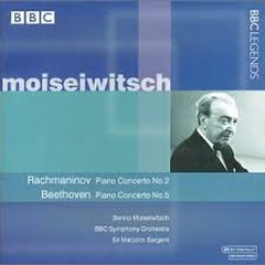 Rachmaninov, Beethoven - Piano Concertos  - Malcolm Sargent,Benno Moiseiwitsch,BBC Symphony Orchestra