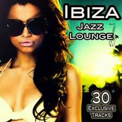 Ibiza Jazz Lounge - Cafe Chillout Session Del Mar (No. 2)