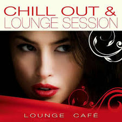 Chill Out & Lounge Session (No. 1)