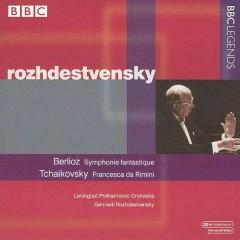 Berlioz - Symphonie Fantastique; Tchaikovsky - Francesca Da Rimini - Gennady Rozhdestvensky,Leningrad Philharmonic Orchestra