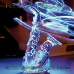 Relax Deluxe - Saxophone Lounge - Various Artists